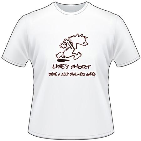 Lifes Short, Drive a Allis Chalmer Naked T-Shirt