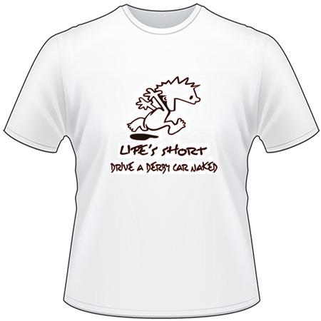 Lifes Short, Drive a Derby Car Naked T-Shirt