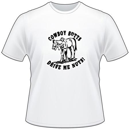 Cowboy Butts Drive me Nuts T-Shirt