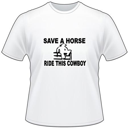 Save a Horse Ride This Cowboy T-Shirt