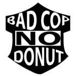 Bad Cop no Donut Sticker