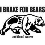 I Break For Bears Sticker