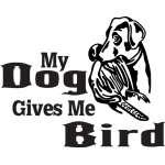 My Dog Gives Me Bird Sticker