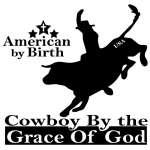 American by Birth Cowboy By Grace of God Sticker