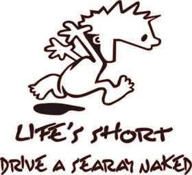 Lifes Short, Drive a Searay Naked Sticker