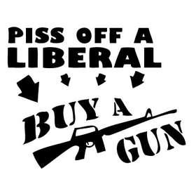 Piss Off Liberal Buy a Gun Sticker